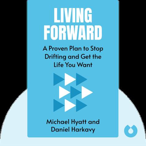 Living Forward von Michael Hyatt and Daniel Harkavy