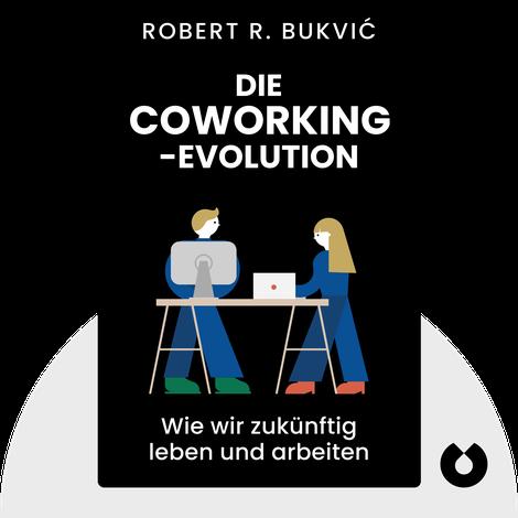 Die Coworking-Evolution von Robert R. Bukvić