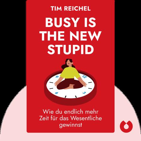 Busy is the New Stupid von Tim Reichel