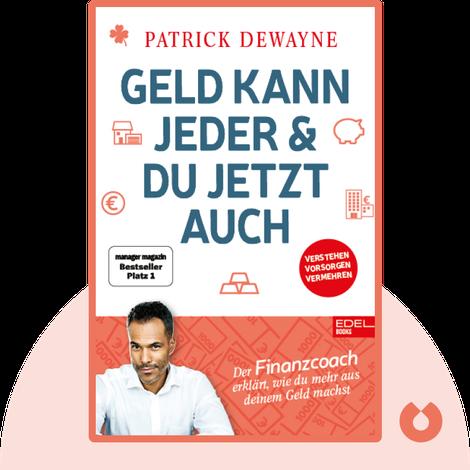 Geld kann jeder & du jetzt auch von Patrick Dewayne