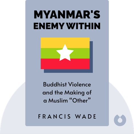 Myanmar's Enemy Within von Francis Wade