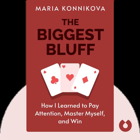 The Biggest Bluff von Maria Konnikova