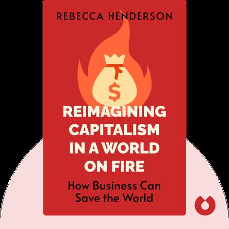 Reimagining Capitalism in a World on Fire von Rebecca Henderson