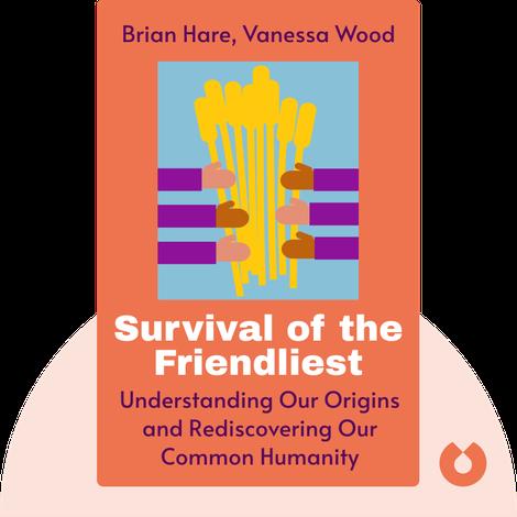 Survival of the Friendliest von Brian Hare, Vanessa Wood