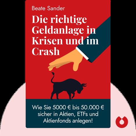 Die richtige Geldanlage in Krisen und im Crash von Beate Sander