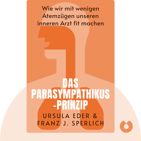 Das Parasympathikus-Prinzip von Ursula Eder & Franz J. Sperlich