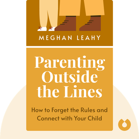 Parenting Outside the Lines by Meghan Leahy