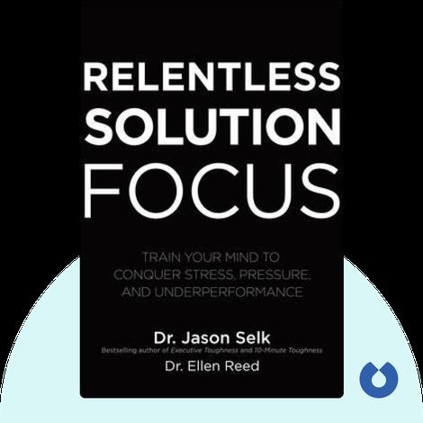 Relentless Solution Focus by Jason Selk, Ellen Reed