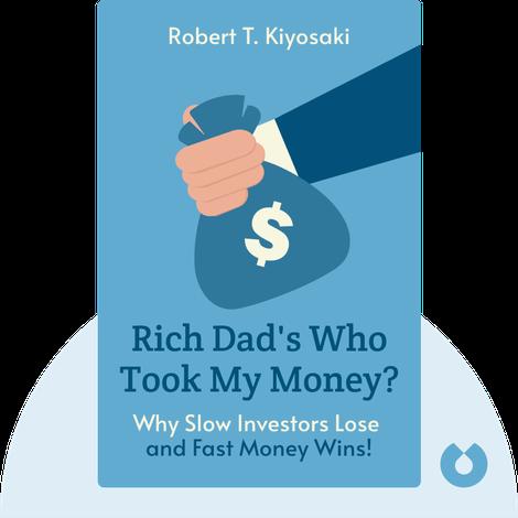 Rich Dad's Who Took My Money? by Robert T. Kiyosaki