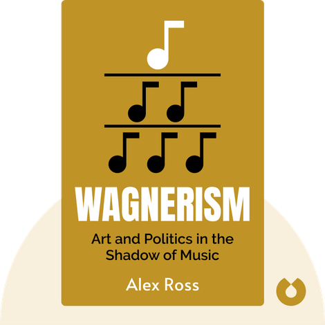 Wagnerism by Alex Ross