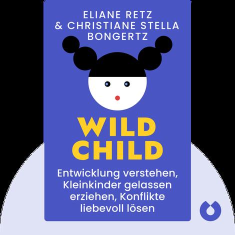 Wild Child von Eliane Retz & Christiane Stella Bongertz