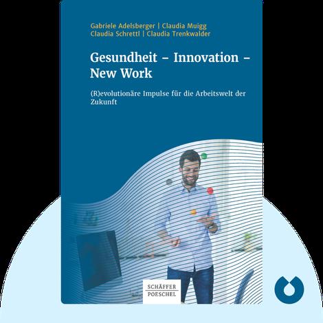 Gesundheit – Innovation – New Work von Gabriele Adelsberger, Claudia Muigg, Claudia Schrettl, Claudia Trenkwalder