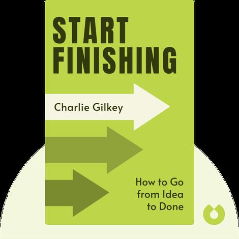 Start Finishing by Charlie Gilkey