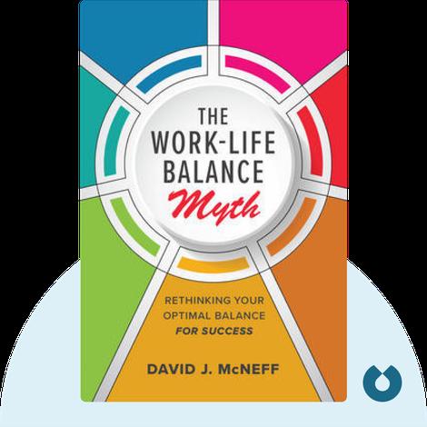 The Work-Life Balance Myth by David J. McNeff