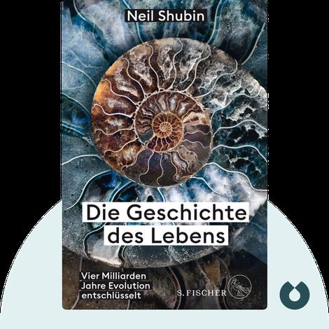 Die Geschichte des Lebens von Neil Shubin