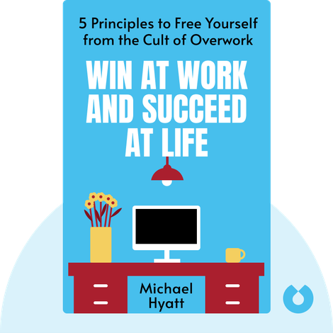 Win at Work and Succeed at Life by Michael Hyatt and Megan Hyatt Miller
