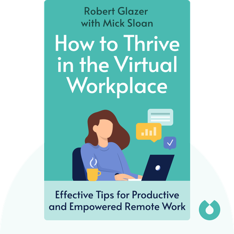 How to Thrive in the Virtual Workplace von Robert Glazer with Mick Sloan