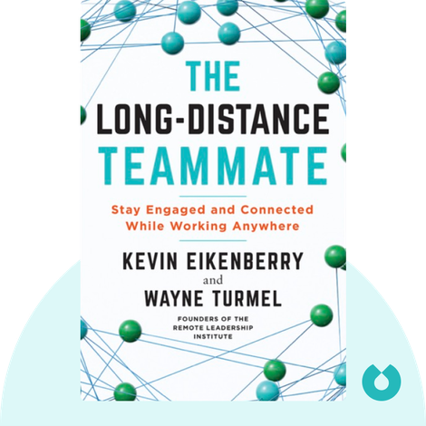 The Long-Distance Teammate von Kevin Eikenberry and Wayne Turmel