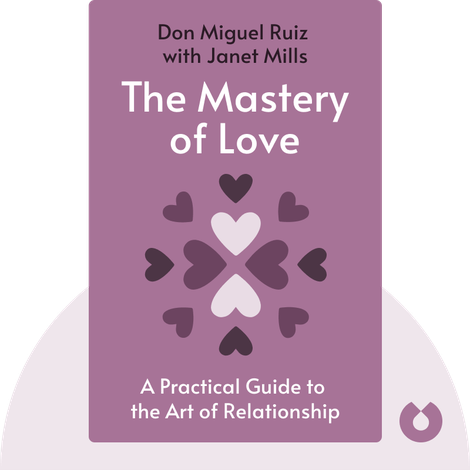 The Mastery of Love von Don Miguel Ruiz with Janet Mills