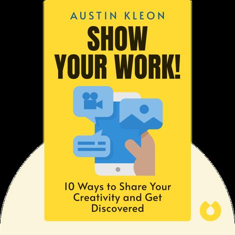 Show Your Work! von Austin Kleon