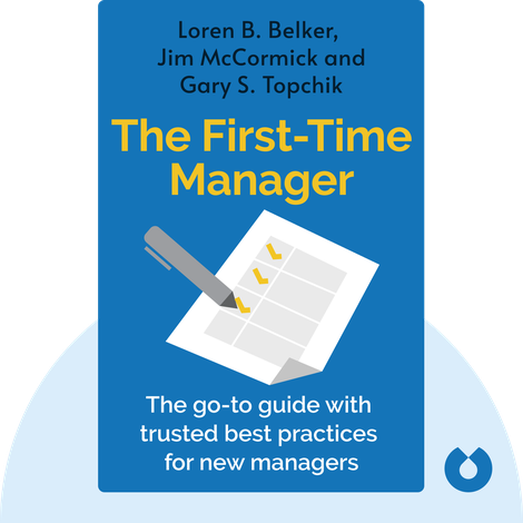 The First-Time Manager by Loren B. Belker, Jim McCormick and Gary S. Topchik