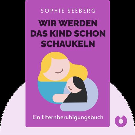 Wir werden das Kind schon schaukeln von Sophie Seeberg