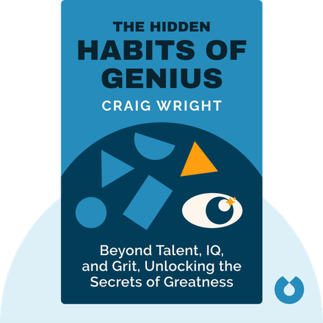 The Hidden Habits of Genius von Craig Wright
