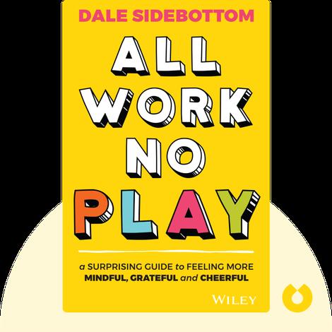 All Work No Play von Dale Sidebottom