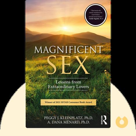 Magnificent Sex von Peggy J. Kleinplatz, PhD, and A. Dana Ménard, PhD