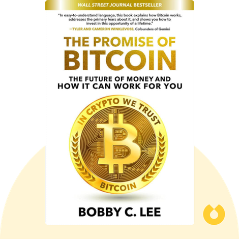 The Promise of Bitcoin by Bobby C. Lee