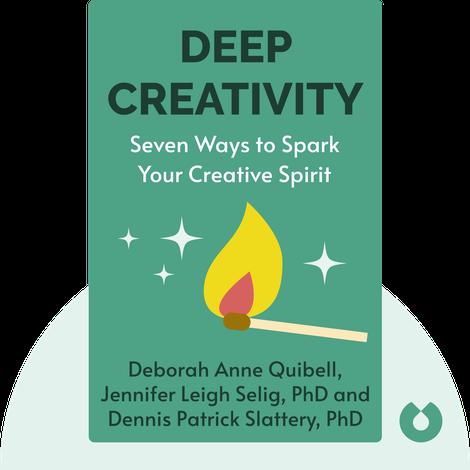 Deep Creativity von Deborah Anne Quibell, Jennifer Leigh Selig, PhD and Dennis Patrick Slattery, PhD
