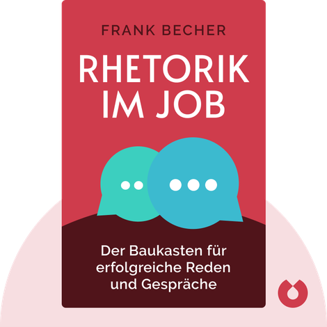 Rhetorik im Job von Frank Becher