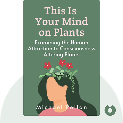 This Is Your Mind on Plants von Michael Pollan