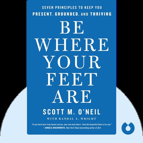 Be Where Your Feet Are von Scott O'Neil