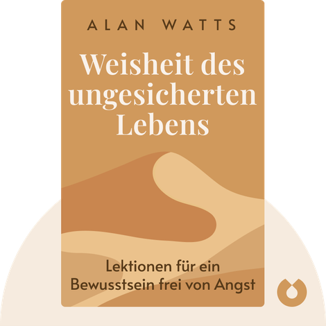 Weisheit des ungesicherten Lebens von Alan Watts