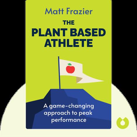 The Plant-Based Athlete von Matt Frazier and Robert Cheeke