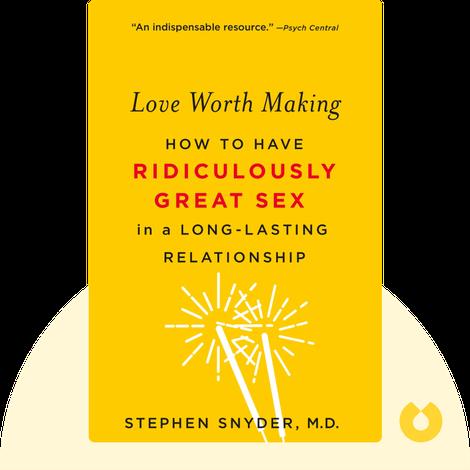 Love Worth Making von Stephen Snyder, MD