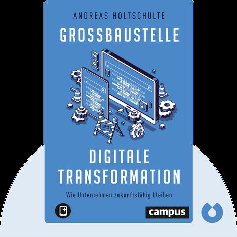 Großbaustelle digitale Transformation von  Andreas Holtschulte