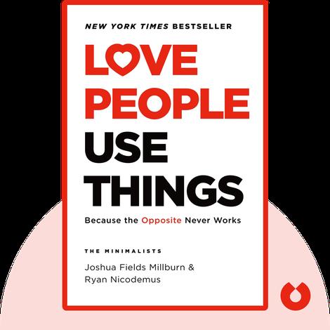 Love People, Use Things von Joshua Fields Millburn, Ryan Nicodemus