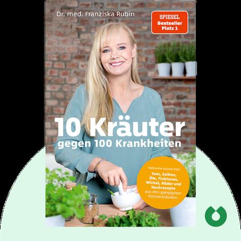 10 Kräuter gegen 100 Krankheiten von Franziska Rubin