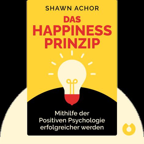 Das Happiness-Prinzip von Shawn Achor