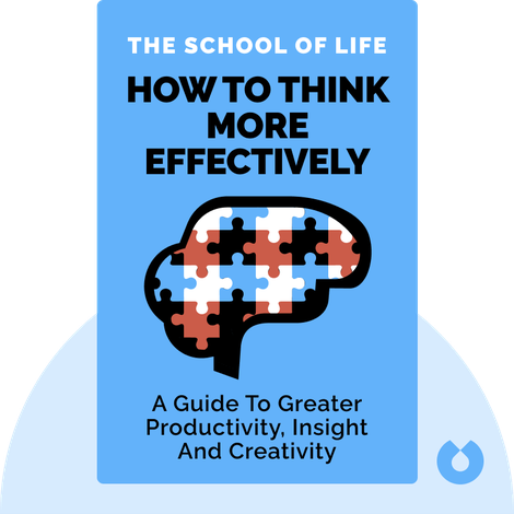 How to Think More Effectively von The School of Life