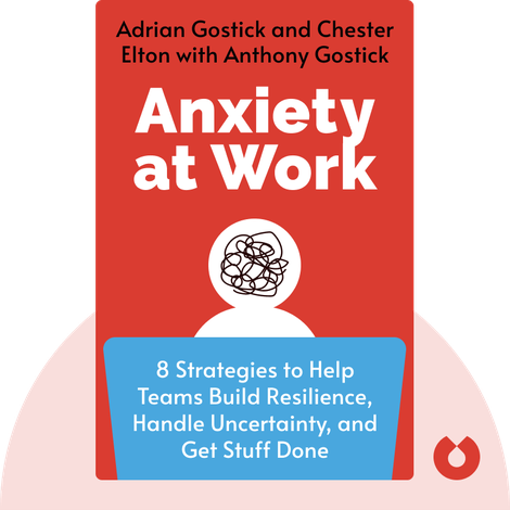 Anxiety at Work von Adrian Gostick and Chester Elton with Anthony Gostick