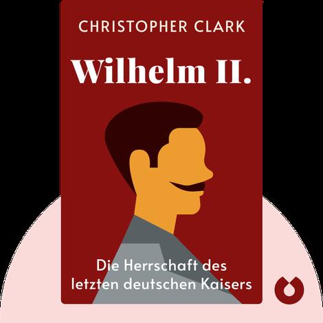Wilhelm II. von Christopher Clark