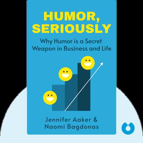 Humor, Seriously von Jennifer Aaker & Naomi Bagdonas