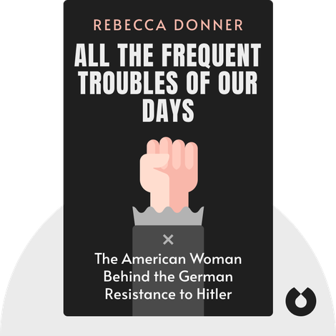 All the Frequent Troubles of Our Days von Rebecca Donner