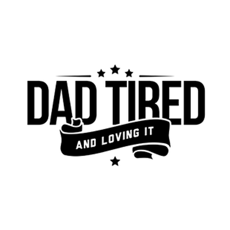 Welcome Dad Tired Fans!